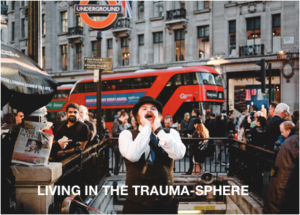 Living in the traumasphere